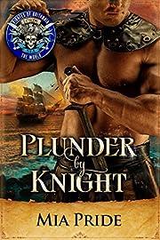 Plunder by Knight (Pirates of Britannia World Book 7)