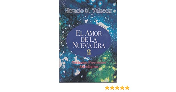 El Amor de la Nueva Era: Horacio M. Valsecia: 9789501709926: Amazon.com: Books