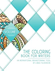 1: The Coloring Book for Writers: An Inspirational Brainstorming Tool (Volume 1)
