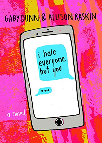 I Hate Everyone But You: A Novel by [Dunn, Gaby, Raskin, Allison]