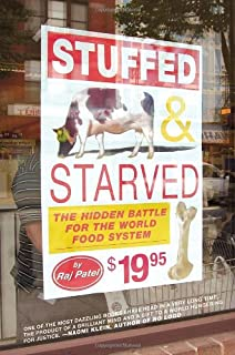 Stuffed and starved raj patel 9781554680115 amazon books stuffed and starved the hidden battle for the world food system fandeluxe Gallery