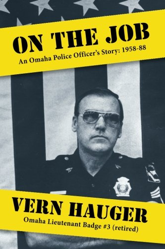 On the Job: An Omaha Police Officer's Story: 1958-88 ebook