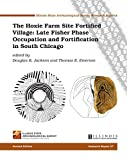 img - for The Hoxie Farm Site Fortified Village: Late Fisher Phase Occupation and Fortification in South Chicago book / textbook / text book
