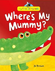 Where's My Mummy? (My First Storybook)