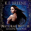 Natural Witch: Magical Mayhem, Book 1 Audiobook by K.F. Breene Narrated by Nicole Poole