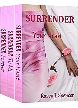 Surrender Trilogy: Surrender Your Heart/Surrender To Me/Surrender Forever by [Spencer, Raven J.]