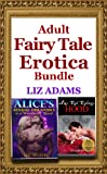 "Adult Fairy Tale Erotica Bundle (""Alice's Sexual Discovery in a Wonderful Land"" and ""Amy Red Riding's Hood"")"