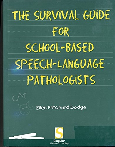 Survival Guide for School-Based Speech-Language Pathologists (School Based Therapy)