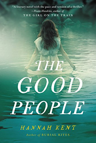 The Good People Kindle Edition By Hannah Kent Literature