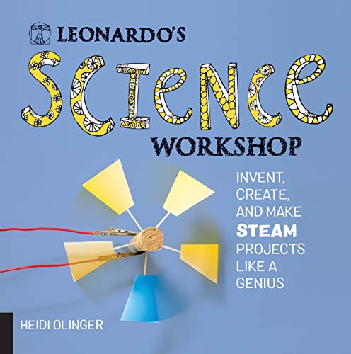 Image of Leonardo's Science Workshop: Invent, Create, and Make STEAM Projects Like a Genius (Leonardo's Workshop)