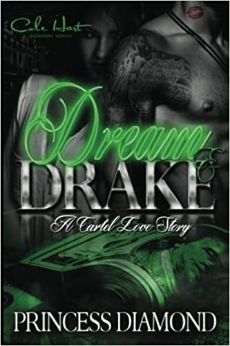 Amazon.com: Dream & Drake: A Cartel Love Story (Volume 1 ...