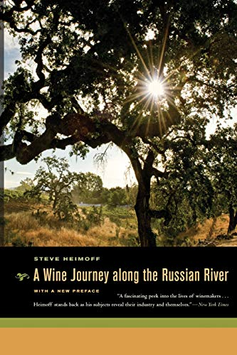 A Wine Journey along the Russian River, With a New Preface (Greenville And Design Wine)