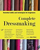 Complete Dressmaking: Essential skills and techniques for beginners