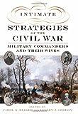 Intimate Strategies of the Civil War, Lesley J. Gordon, 0195115090