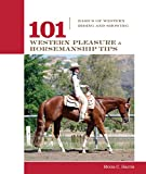 101 Western Pleasure and Horsemanship Tips, Moira C. Harris and Micaela Myers, 1592288618