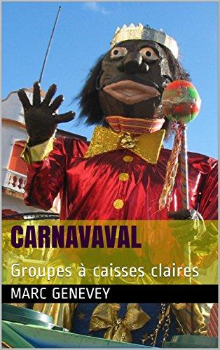 CarnaVaval: Groupes à caisses claires (Le Carnaval de la Guadeloupe t. 1) (French Edition)