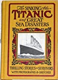 img - for The Sinking of the Titanic and great sea disasters a detailed and accurate accou book / textbook / text book
