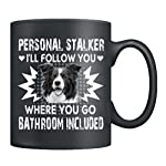 Border Collie Mugs - Border Collie Personal Stalker Coffee Mug Ceramic, Cups Black 11Oz, Perfect Gifts (Black) 3