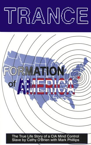 By Mark Phillips - Trance Formation of America: The True Life Story of a CIA Mind Control Slave (5th Revised edition) (8/16/95) (Cathy O Brien Trance Formation Of America)