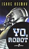 Yo, Robot (I, Robot) (Spanish Edition)