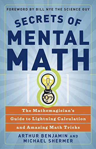 (Secrets of Mental Math: The Mathemagician's Guide to Lightning Calculation and Amazing Math Tricks)