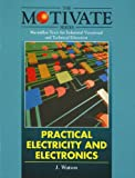 Practical Electricity and Electronics (The Motivate Series): more info