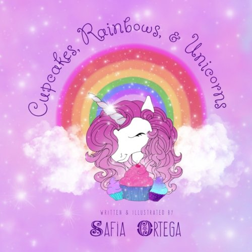 Cupcakes, Rainbows, and Unicorns (Tired as a Mother Bedtime Books) (Volume 1) (Cupcake Books For Girls)