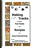 Making Tracks: A Guide to Fun Facts and Recipes for Easy Entertaining from The Docent Council of the Pittsburgh Zoo and PPG Aquarium offers