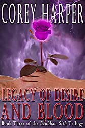 Legacy of Desire and Blood: Book Three of the Baobhan Sith Trilogy