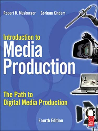 Introduction to Media Production: The Path to Digital Media
