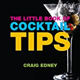 Cocktails Tips, Fiona Beckett and Craig Edney, 1904573975