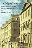 A city of palaces : Bath through the eyes of Fanny Burney by Maggie Lane front cover