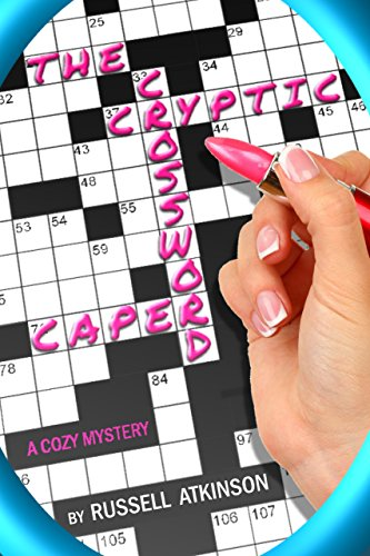 The Cryptic Crossword Caper: A cozy mystery by [Atkinson, Russell]