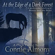 At the Edge of a Dark Forest: Fairwilde Reflections Audiobook by Connie Almony Narrated by Becky Boyd