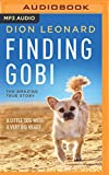 Kyпить Finding Gobi: A Little Dog with a Very Big Heart на Amazon.com
