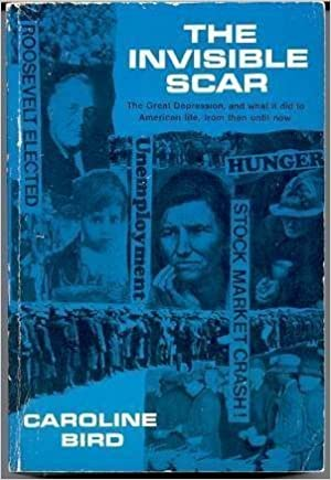 The Invisible Scar by Bird, Caroline (1966)