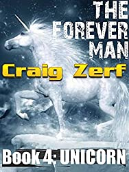 The Forever Man 4 - Post Apocalyptic Dystopian Fantasy: Book 4: Unicorn (English Edition)