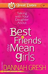 Talking With Your Daughter About Best Friends and Mean Girls