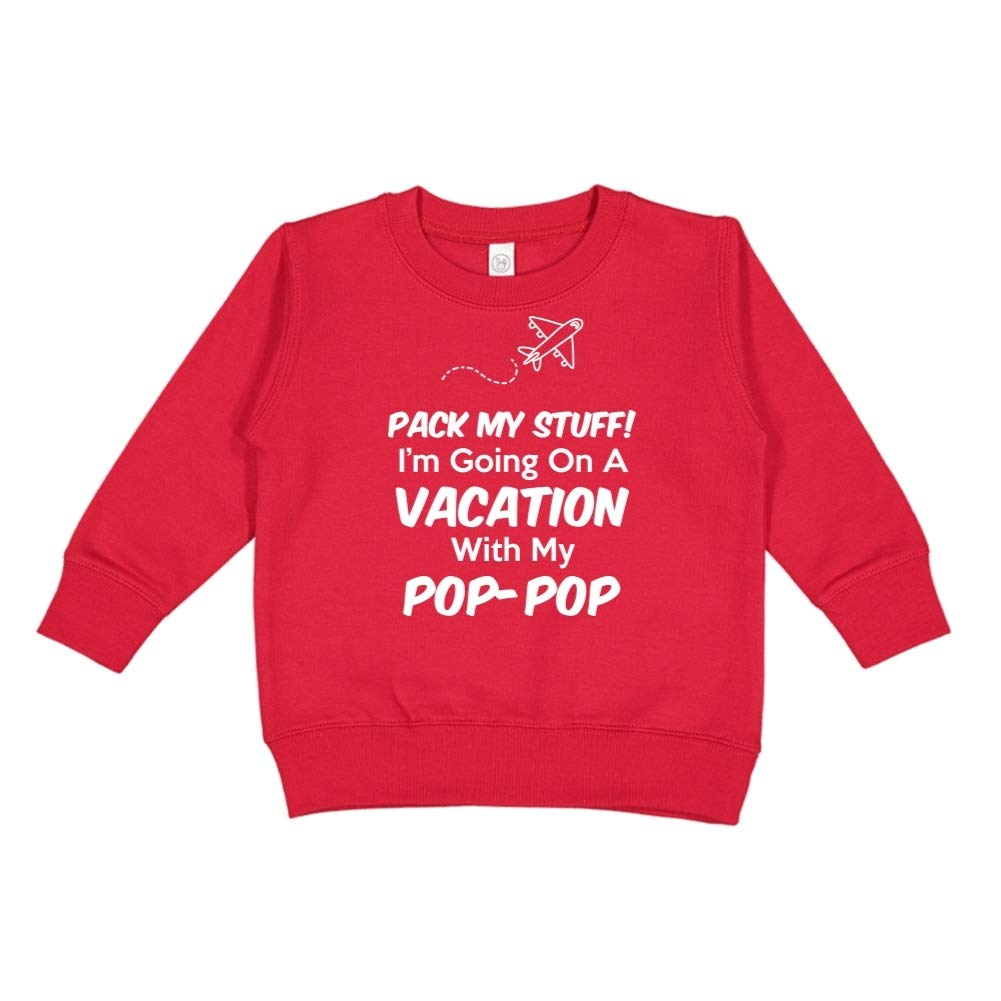 Im Going On Vacation with My Pop-Pop Pack My Stuff Toddler//Kids Sweatshirt