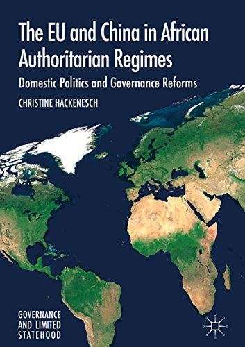 The EU and China in African Authoritarian Regimes: Domestic Politics and Governance Reforms (Governance and Limited Statehood)