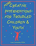 img - for More Creative Interventions for Troubled Children and Youth book / textbook / text book