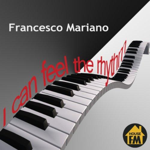 Feel the Rhythm (Instrumental Mix): Francesco Mariano: MP3 Downloads