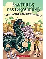 Maîtres des dragons : No 17 - La forteresse du dragon de la Pierre