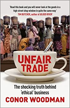 Book Unfair Trade: The shocking truth behind 'ethical' business