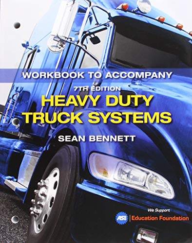 Heavy Duty Truck Systems - Student Workbook for Bennett's Heavy Duty Truck Systems