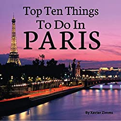 The Top 10 Things to Do in Paris