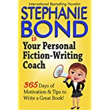 Your Personal Fiction-Writing Coach: 365 Days of Motivation & Tips to Write a Great Book!
