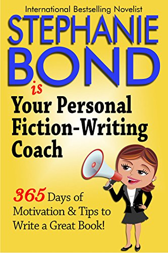 (Your Personal Fiction-Writing Coach: 365 Days of Motivation & Tips to Write a Great Book!)