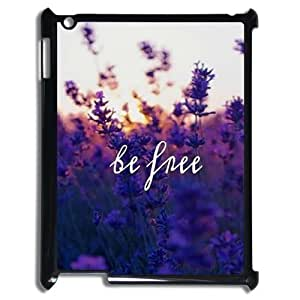 Be Free The Unique Printing Art Custom Phone Case for Ipad2,3,4,diy cover case ygtg581216
