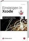 Einsteigen in Xcode - Studentenausgabe (Apple Software)